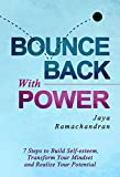 img - for Bounce Back with Power: 7 Steps To Build Self-Esteem, Transform Your Mindset And Realize Your Potential book / textbook / text book
