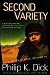 Second Variety (The Collected Stories of Philip K. Dick, Vol. 3)