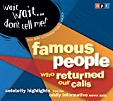 img - for Wait Wait...Don't Tell Me! Famous People Who Returned Our Calls: Celebrity Highlights from the Oddly Informative News Quiz book / textbook / text book