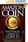 Amazon Coin, Why You're Going to Love It