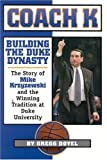 img - for By Gregg Doyel Coach K: Building the Duke Dynasty [Paperback] book / textbook / text book