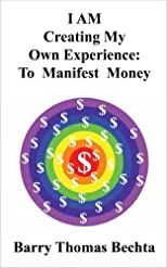 I AM Creating My Own Experience - To Manifest Money