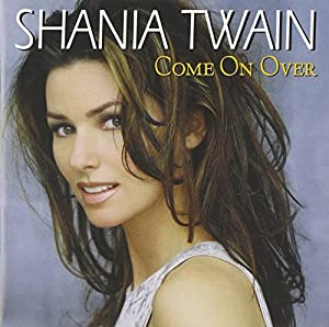 Shania Twain:Come On Over
