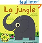 La jungle: 6 sons � �couter, 6 images...