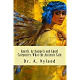 Angels, Archangels and Angel Categories: What the Ancients Said (Angelology) ~ Dr. A. Nyland