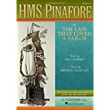 HMS Pinafore: or The Lass That Loved a Sailor Vocal Score