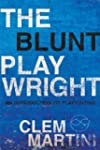 The Blunt Playwright: An Introduction...