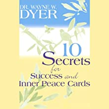 10 Secrets for Success and Inner Peace Audiobook by Dr. Wayne W. Dyer Narrated by Wayne W. Dyer