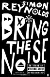 Bring the Noise (0571232078) by Simon Reynolds