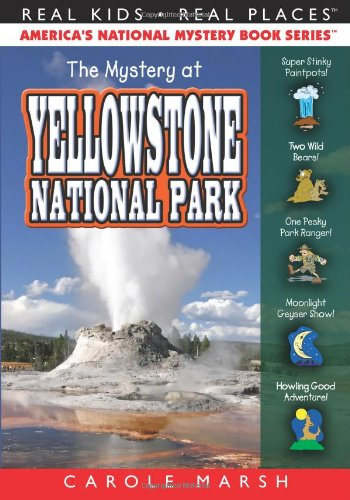 The Mystery at Yellowstone National Park (Real Kids, Real Places) (Real Kids! Real Places! (Paperback)) (Love At Good Park compare prices)