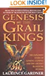 Genesis of the Grail Kings: The Explo...