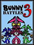 Bunny Battles 3: A Super Funny Book f...
