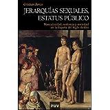 Jerarquías sexuales, estatus público: Masculinidad, sodomía y sociedad en la España del siglo de Oro