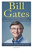 img - for Bill Gates: 101 Greatest Business Lessons, Inspiration and Quotes From Bill Gates book / textbook / text book