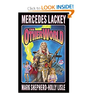 The Otherworld (The Serrated Edge) by Mercedes Lackey, Holly Lisle and Mark Shepherd