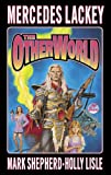 The Otherworld (The Serrated Edge) (0671578529) by Lackey, Mercedes; Lisle, Holly; Shepherd, Mark