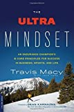 img - for The Ultra Mindset: An Endurance Champion's 8 Core Principles for Success in Business, Sports, and Life by Macy, Travis, Hanc, John (2015) Paperback book / textbook / text book