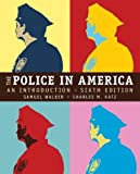 The Police in America - An Introduction By Walker & Katz (6th, Sixth Edition)