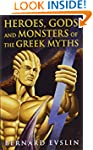 Heroes, Gods and Monsters of the Gree...