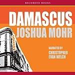 Damascus | Joshua Mohr