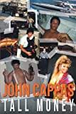 img - for John Cappas: Tall Money book / textbook / text book