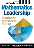 img - for A Guide to Mathematics Leadership: Sequencing Instructional Change book / textbook / text book