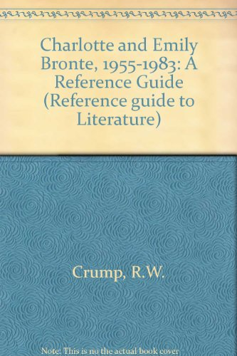 Charlotte and Emily Bronte, 1955-1983: A Reference Guide (Reference Guide to Literature)
