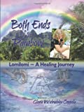 Both Ends of the Rainbow: Lomilomi ~ A Healing Journey