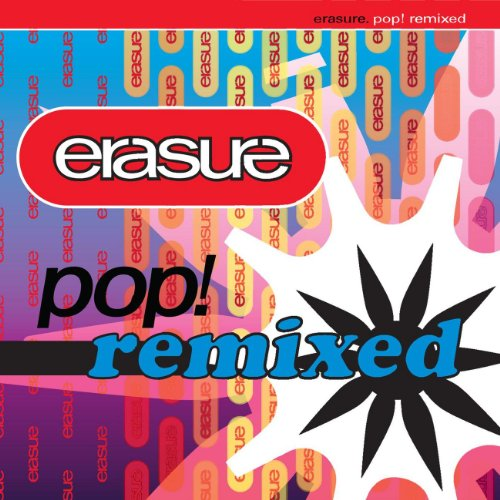 Erasure - Pop! Remixed - Zortam Music