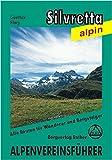 Silvretta alpin: Ein Führer für Täler, Hütten und Gipfel. Verfaßt nach den Richtlinien der UIAA