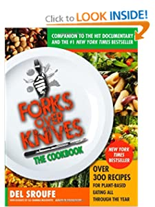 Forks Over Knives – The Cookbook: Over 300 Recipes for Plant-Based Eating All Through the Year [Paperback] Del Sroufe (Author), Julieanna Hever MS RD CPT (Contributor), Isa Chandra Moskowitz (Contributor), Darshana Thacker (Contributor), Judy Micklewright (Contributor)