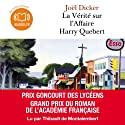 La Vérité sur l'Affaire Harry Quebert Audiobook by Joël Dicker Narrated by Thibault de Montalembert