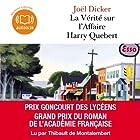 La Vérité sur l'Affaire Harry Quebert (       Texte intégral) Auteur(s) : Joël Dicker Narrateur(s) : Thibault de Montalembert