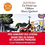 La Vérité sur l'Affaire Harry Quebert   Joël Dicker