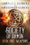 The Society of Orion: Book One: Weapons (A Colton Banyon Mystery 11)