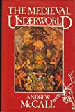 The Medieval Underworld