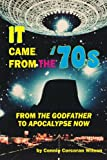 img - for It Came From the '70s: From The Godfather to Apocalypse Now book / textbook / text book