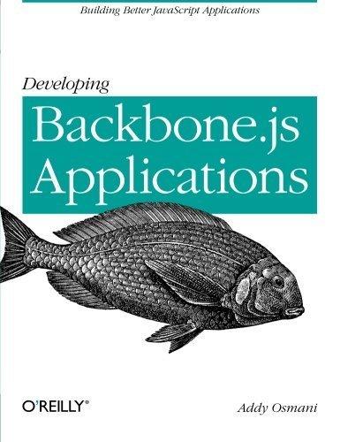 Developing Backbone.js Applications by Addy Osmani ( 2013 ) Paperback
