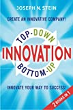 img - for Bottom-up and Top-Down Innovation: Innovate Your Way to Success! Create an Innovative Company! book / textbook / text book