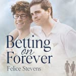 Betting on Forever: The Breakfast Club, Book 2 | Felice Stevens