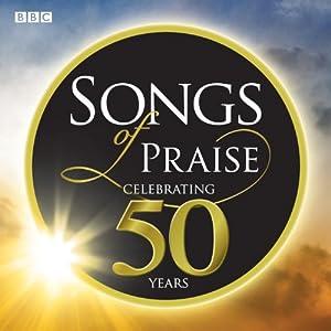 Songs of Praise-Celebrating 50 Years