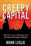 Creepy Capital: Ghost Stories of Otta...