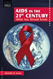img - for AIDS in the 21st Century: What You Should Know (Issues in Focus) book / textbook / text book