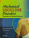 img - for Mechanical Shoulder Disorders - Text and E-Book Package: Perspectives in Functional Anatomy with DVD, 1e book / textbook / text book