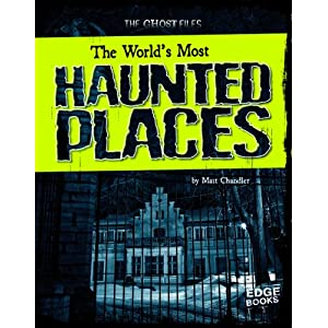 World's Most Haunted Places (Edge Books: The Ghost Files)