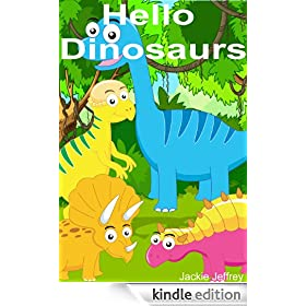 Hello Dinosaurs (a fun picture book and reader for young children ages baby-5 years)