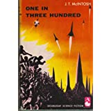 One in three hundred (Doubleday science fiction) ~ J. T. McIntosh