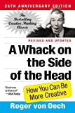 A Whack On The Side Of The Head: How You Can be More Creative