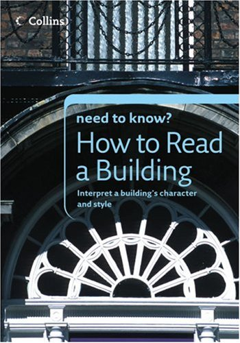 Collins Need to Know? How to Read a Building: Interpret a Building's Character and Style PDF