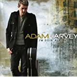 I'm Doin' Alrightby Adam Harvey